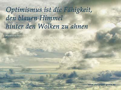Optimismus Ist Fahigkeit Den Blauen Himmel Hinter Den Wolken Zu Ahnen